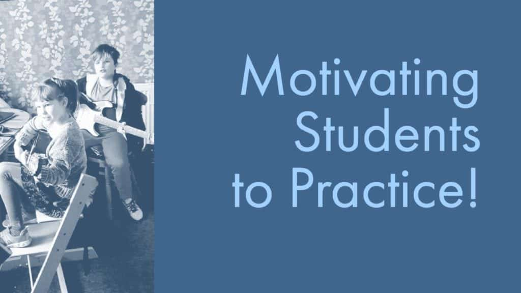 How to Motivate Students to Practice (A Parents Guide)