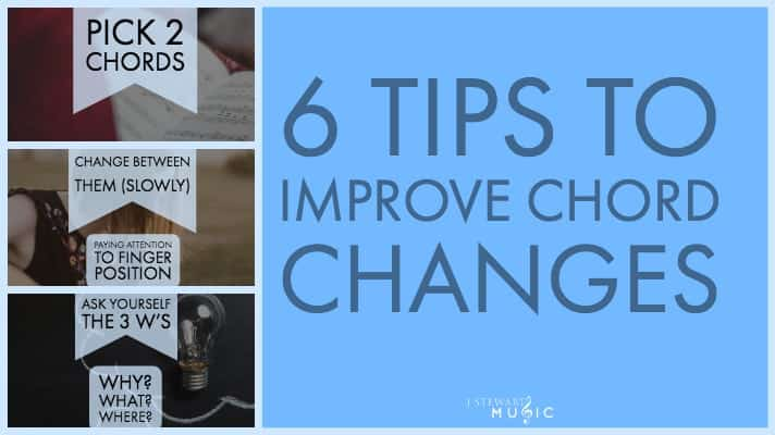 6 Tips To Improve Chord Changes in Guitar